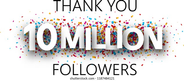 Thank you, 10 million followers. Banner with colorful confetti for social network. Vector background.