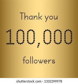 Thank you 100,000 followers. Vector illustration with gold for social network friends, followers, web users.