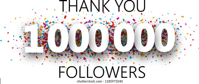 Thank you, 1000000 followers. Poster with colorful confetti for social network. Vector background.