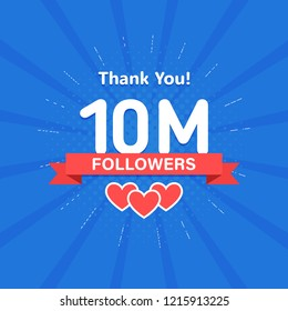 Thank you 10000000 or 10m followers. Congratulation card. Web Social media concept. Blogger celebrates a many large number of subscribers.