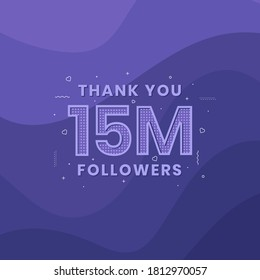 Thank you 15M followers, Greeting card template for social networks.