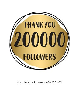 Thank you 200 000 followers. Vector illustration with gold for social network friends, followers, web users. Thank you celebrate of subscribers, followers, likes.