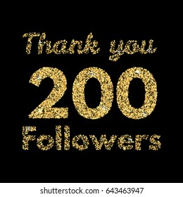 Thank you 200 followers.Template for social media. Gold glitter lettering. Vector illustrtion.