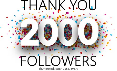 Thank you, 2000 followers. Poster with colorful confetti for social network. Vector background.