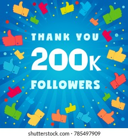 Thank you 200000 followers card. Congratulations 200K followers thanks banner background with colored confetti and like icons. Vector illustration