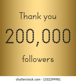 Thank you 200,000 followers. Vector illustration with gold for social network friends, followers, web users.