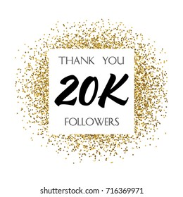 Thank you 20K or 20 Thousand followers. Vector illustration with golden glitter particles for social network friends, followers, web users. Thank you celebrate of subscribers, followers, likes.