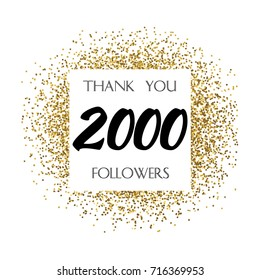 Thank you 2K or 2 Thousand followers. Vector illustration with golden glitter particles for social network friends, followers, web users. Thank you celebrate of subscribers, followers, likes.