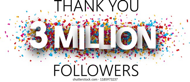 Thank you, 3 million followers. Banner with colorful confetti for social network. Vector background.