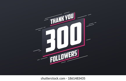 Thank you 300 followers, Greeting card template for social networks.