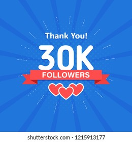 Thank you 30000 or 30k followers. Congratulation card. Web Social media concept. Blogger celebrates a many large number of subscribers.
