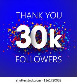Thank you, 30k followers. Card with colorful confetti for social network. Vector background.