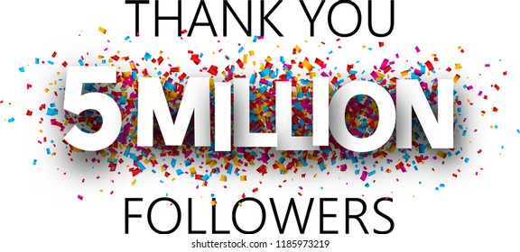 Thank you, 5 million followers. Banner with colorful confetti for social network. Vector background.
