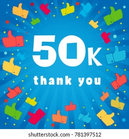 Thank you 50000 followers card. Congratulations 50K followers thanks banner background with colored confetti and like icons. Vector illustration