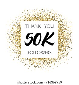 Thank you 50K or 50 Thousand followers. Vector illustration with golden glitter particles for social network friends, followers, web users. Thank you celebrate of subscribers, followers, likes.