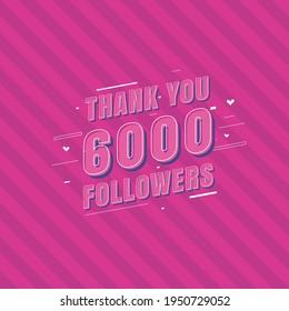 Thank you 6000 Followers celebration, Greeting card for 6k social followers.