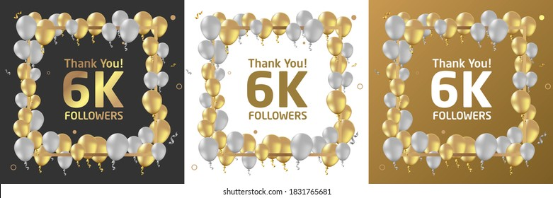 Thank you, 6k or six thousand followers or subscribers celebration design. Social media background made of gold black and white balloon. Vector illustration.