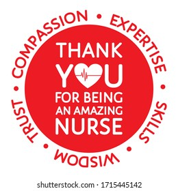 Thank you for being an amazing nurse-appreciating red round sign. Heart, heartbeat, compassion, expertise, trust -appreciating message isolated on white. Flat vector for t-shirt print, sticker, poster
