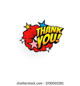 Thank you burst explosion in comic pop art style isolated boom bang half tone chat bubble. Vector cloud label, polite answer or gratitude message. Thank you expression balloon, burst effect with stars