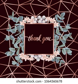 Thank you card with pink gold geometric frame, flowera and eucalyptus on burgundy background. Fashion greenery botanical greeting invite with watercolor effect. Template with text place.