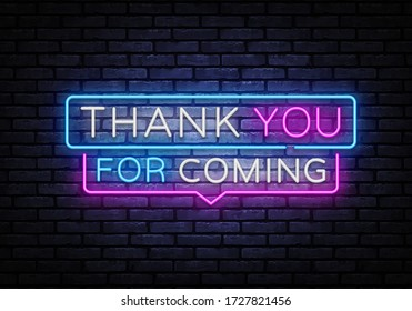 Thank you for coming Neon Sign Vector. Thank you Neon inscription, design template, modern trend design, night signboard, night bright advertising, light banner, light art. Vector illustration.