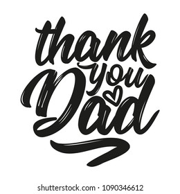 Thank you Dad - Vector father's day greetings card with hand lettering. black brush text on isolated white background with heart.