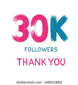 Thank you followers design template for Social Network friends. Vector illustration. 30K or 30000 followers. Greeting card or banner for blog. Lettering with numbers.