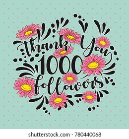 Thank You followers template of 1000 Followers with vintage flowers.Web user celebrates a large number of subscribers or followers.