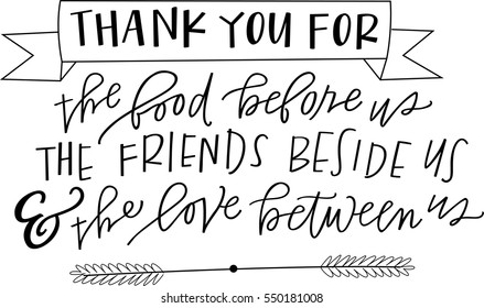 Thank you for the food before us, the friends beside us, and the love between us