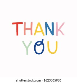 Thank you hand lettering inscription in capital letters. Colorful handwritten text on white background. Lovely and cute expression of gratefulness for ecard, post card, print, site, blog, newsletter.