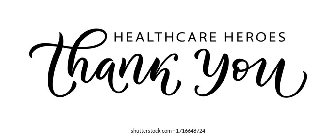 THANK YOU HEALTHCARE HEROES. Coronavirus concept. Moivation gratitude quote for doctors, nurses and healthcare workers fighting coronavirus. Graphic print thank you typography poster. Vector
