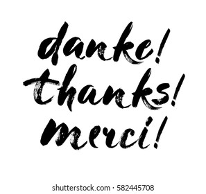 Thank you lettering in english, french, german Thanks, Merci, Danke Hand drawn vector phrase. Handwritten modern brush calligraphy for invitation and greeting card, t-shirt, prints and posters