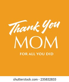 'Thank you Mom for all you did' hand lettered poster, print, phrase, quotation