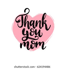 Thank You Mom vector calligraphic inscription. Happy Mother's Day hand lettering illustration in heart shape for greeting card, festive poster etc.