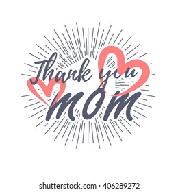Thank you Mom. Vector typographic illustration Happy Mothers Day retro label with light rays. Lettering composition logo. Lettering Thank you Mom.