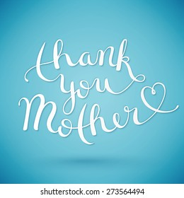 Thank you Mother, handmade calligraphy, vector illustration