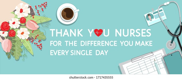 Thank you nurses - grateful quote. Heart, top view table, female nurse workplace, bouquet of flowers. Thank you for the difference you make every day - appreciation message. Flat vector poster, banner