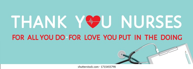 Thank you nurses grateful sign. Heart, heartbeat line, stethoscope, clipboard top view. For all you do. For love you put in the doing-appreciating message isolated on white. Flat vector banner, poster
