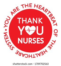 Thank you nurses red round grateful sign. Heart, heartbeat line. You are the heartbeat of the healthcare system- appreciating message isolated on white. Flat vector for t-shirt  print, sticker, poster