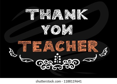Thank You Teacher lettering design for greeting card for Teacher's Day. Vector illustration on textured blackboard background with florishes and wings.