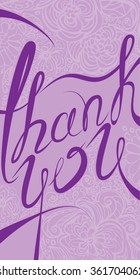 Thank you vertical card in purple colors. Stylish floral background with calligraphic handwritten text.