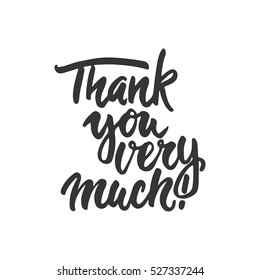 Thank you very much - hand drawn lettering phrase isolated on the white background. Fun brush ink inscription for photo overlays, greeting card or t-shirt print, poster design