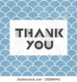 Thank you very much lettering on blue asian fish scale pattern. With grunge layers