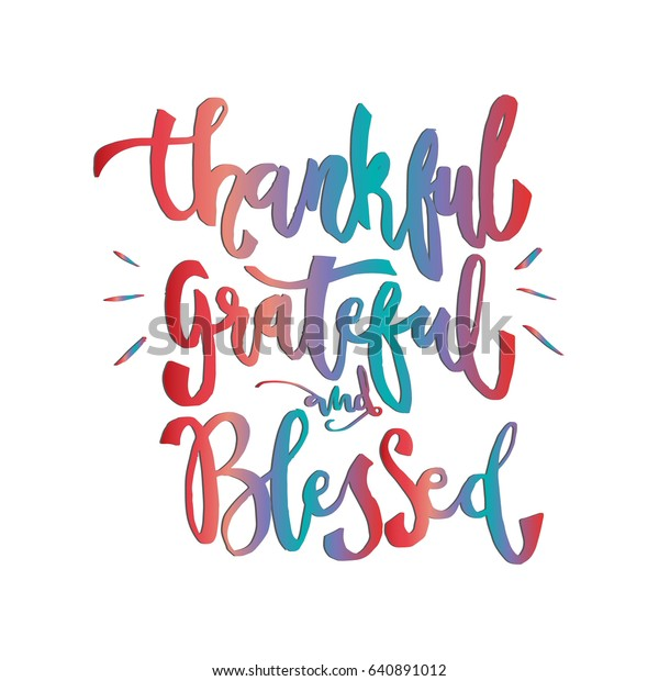 Thankful Grateful Blessed On White Background Stock Vector Royalty Free 640891012