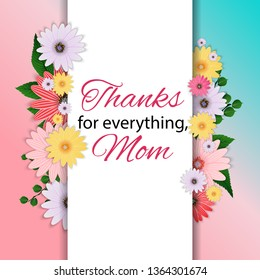 Thanks for everything, Mom. Happy Mother`s Day Cute Background with Flowers. Vector Illustration EPS10