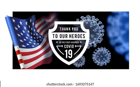 Thanks for the heroes helping to fight the coronavirus. COVID-19. Vector 3d illustration with USA flag on background.