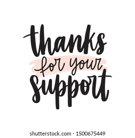Thanks for your support handwritten vector lettering. Help appreciation phrase isolated on white background. Postcard, greeting card decorative calligraphy. Gratitude words, thankfulness message.