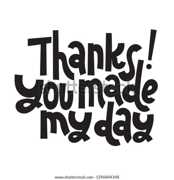 Thanks Yoy Made My Day Unique Stock Vector Royalty Free