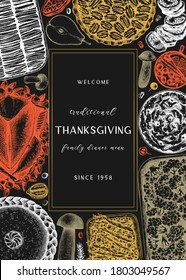 Thanksgiving day dinner menu design on chalkboard. With roasted turkey, cooked vegetables, rolled meat, baking cakes and pies sketches. Vintage autumn food frame. Vector Thanksgiving day background.