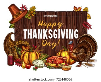 Thanksgiving day greeting poster or card sketch design of pumpkin, turkey and fruit pie, autumn harvest in cornucopia. Vector maple leaf, oak acorn or wine and corn for Happy Thanksgiving holiday.